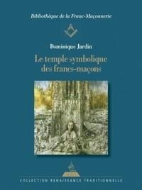 Dominique Jardin - Le temple symbolique des francs-maçons.