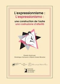 Dominique Jarrassé et Maria Grazia Messina - L'expressionnisme : une construction de l'autre - France et Italie face à l'expressionisme.