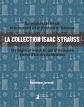 Dominique Jarrassé - La collection Isaac Strauss - Aux origines de l'art juif et du musée d'art et d'histoire du judaïsme.