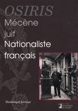 Dominique Jarrassé - Osiris - Mécène juif et nationaliste français.