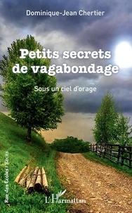 Dominique-Jean Chertier - Petits secrets de vagabondage - Sous un ciel d'orage.