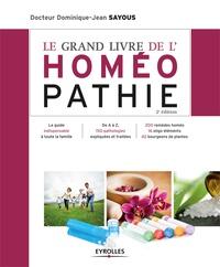 Dominique-Jean Sayous - Le grand livre de l'homéopathie.