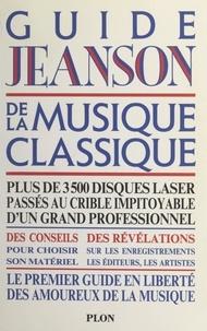 Dominique Jeanson et Bernard Fillaire - Guide Jeanson de la musique classique.