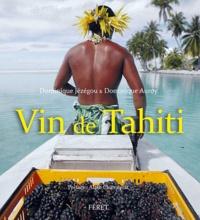 Vin de Tahiti- Jusqu'au bout du rêve - Dominique Jézégou  