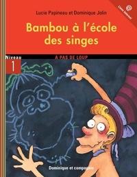 Dominique Jolin et Lucie Papineau - Bambou  : Bambou à l'école des singes.