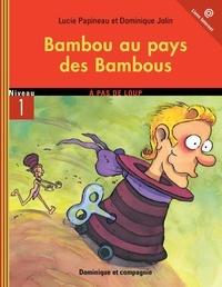 Dominique Jolin et Lucie Papineau - Bambou  : Bambou au pays des Bambous.