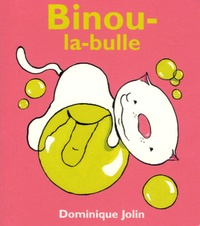 Dominique Jolin - Binou-la-bulle.