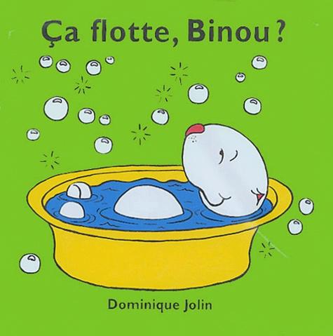 Dominique Jolin - Ca flotte, Binou ?.