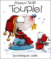Dominique Jolin - Joyeux Noël Toupie !.