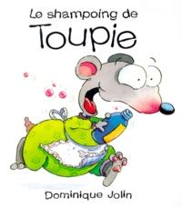 Dominique Jolin - LE SHAMPOING DE TOUPIE.