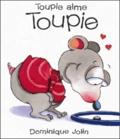 Dominique Jolin - Toupie aime Toupie.