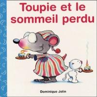Dominique Jolin - Toupie et le sommeil perdu.