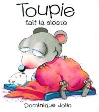 Dominique Jolin - TOUPIE FAIT LA SIESTE.