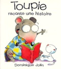 Dominique Jolin - TOUPIE RACONTE UNE HISTOIRE.
