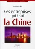 Dominique Jolly - Ces entreprises qui font la Chine.