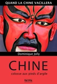 Dominique Jolly - Chine - Colosse aux pieds d'argile.