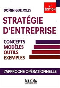 Dominique Jolly - Stratégie d'entreprise - concepts, modèles, outils, exemples.