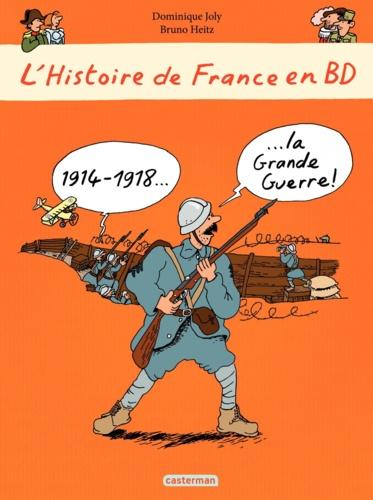 L'histoire de France en BD  1914-1918 La Grande Guerre !