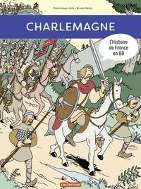 Dominique Joly et Bruno Heitz - L'histoire de France en BD  : Charlemagne.