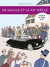 Dominique Joly et Bruno Heitz - L'histoire de France en BD  : De Gaulle et le XXe siècle.