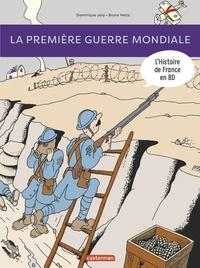 Dominique Joly et Bruno Heitz - L'histoire de France en BD  : La Première Guerre mondiale.