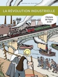 Dominique Joly et Bruno Heitz - L'histoire de France en BD  : La révolution industrielle.