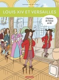 Dominique Joly et Bruno Heitz - L'histoire de France en BD  : Louis XIV et Versailles.