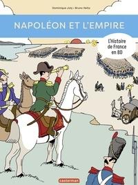 Dominique Joly et Bruno Heitz - L'histoire de France en BD  : Napoléon et l'Empire.
