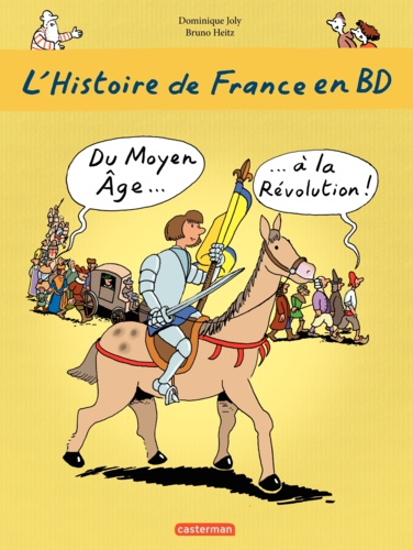 L'histoire de France en BD Tome 2 Du Moyen Age à la Révolution