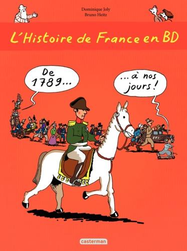 L'histoire de France en BD Tome 3 De 1789 à nos jours !