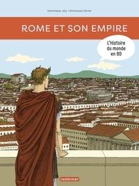 Dominique Joly et Olivier Emmanuel - L'histoire du monde en BD  : Rome et son empire.