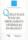 Dominique Joly - Quelle place pour les médicaments génériques en France.
