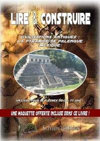 Dominique Jongbloed - Mysteres du mexique : la pyramide de palenque.