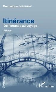 Dominique Joséphine - Itinérance - De l'errance au voyage.