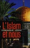Dominique Josse - L'Islam et nous.