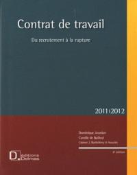 Dominique Jourdan et Camille de Bailleul - Contrat de travail - Du recrutement à la rupture. 1 Cédérom