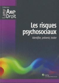 Dominique Jourdan et Paul-Henri Antonmattei - Les risques psychosociaux - Identifier, prévenir, traiter.