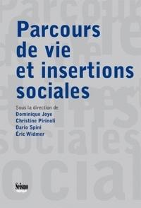 Dominique Joye et Christine Pirinolli - Parcours de vie et insertions sociales - Mélanges offerts à René Levy.