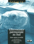 Dominique Juhé-Beaulaton et Marie-Christine Cormier-Salem - Effervescence patrimoniale au Sud - Entre nature et société.