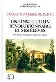 Dominique Julia - L'Ecole normale de l'an III - Tome 5, Une institution révolutionnaire et ses élèves : introduction historique à l'édition des Leçons.