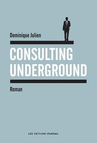 Dominique Julien - Consulting underground.