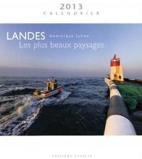 Dominique Julien - Landes Calendrier 2013 - Les plus beaux paysages.