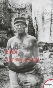 Dominique Kalifa - Biribi - Les bagnes coloniaux de l'armée française.