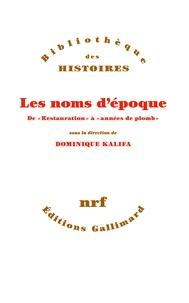 """Dominique Kalifa et Philippe Boutry - Dénommer l'histoire - De """"Restauration"""" à """"Années de plomb""""."""