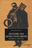 Dominique Kalifa - Histoire des détectives privés.