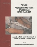Dominique Kassab Tezgör et Nino Inaishvili - Production and Trade of Amphorae in the Black Sea (PATABS I) - Actes de la Table ronde internationale de Batoumi et Trabzon, 27-29 avril 2006.