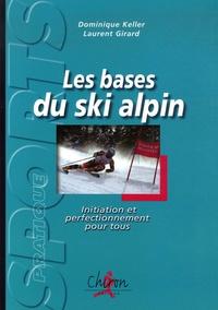 Les bases du ski alpin- Initiation et perfectionnement pour tous - Dominique Keller pdf epub
