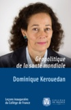 Dominique Kerouedan - Géopolitique de la santé mondiale.