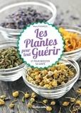 Dominique Klecka et Marie d'Hennezel - Les plantes pour tout guérir - Et pour booster sa santé.