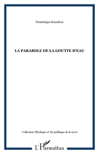 Dominique Kounkou - La parabole de la goutte d'eau.